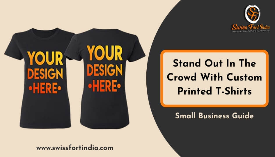 Small Business Guide: Stand Out In The Crowd With Custom Printed T-Shirts
