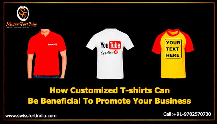 How Customized T-shirts Can Be Beneficial To Promote Your Business