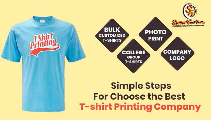 Simple Steps For Choosing The Best T-shirt Printing Company